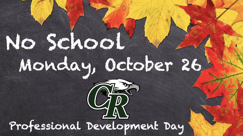 No School Monday, October 26 Professional Development Day