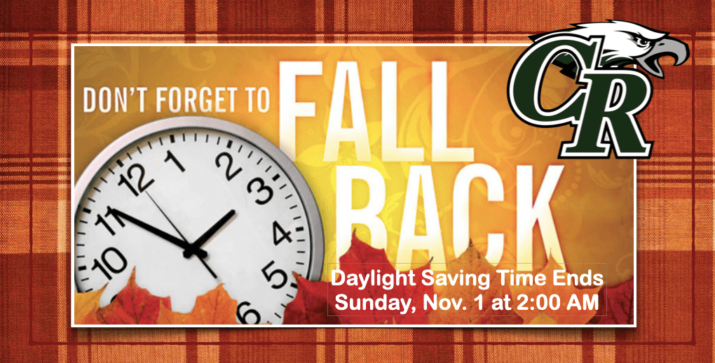 Don't forget to Fall Back. Daylight savings time ends Saturday, November 1 at 2 AM