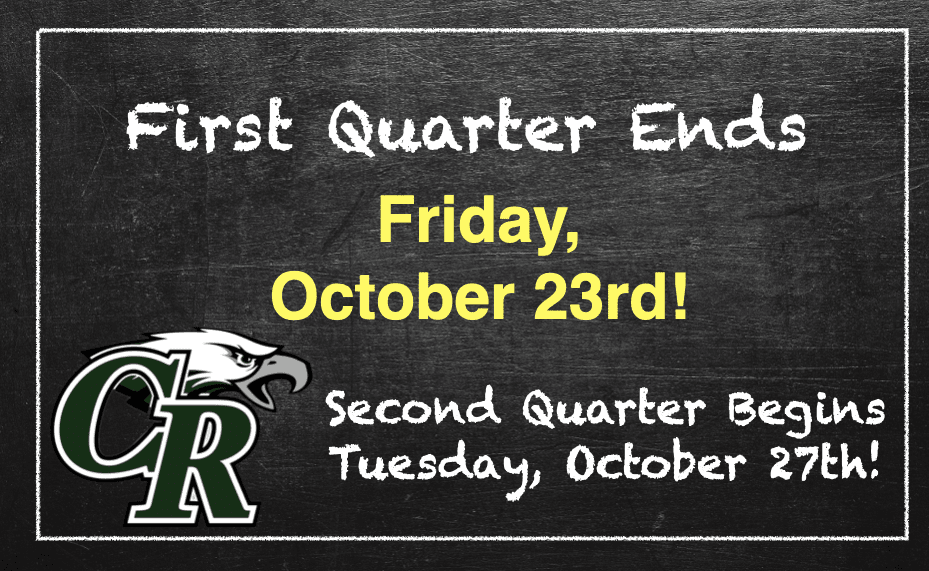 1st Quarter Ends on Friday, October 23. 2nd quarter begins on Tuesday, October 27